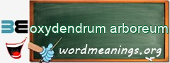 WordMeaning blackboard for oxydendrum arboreum